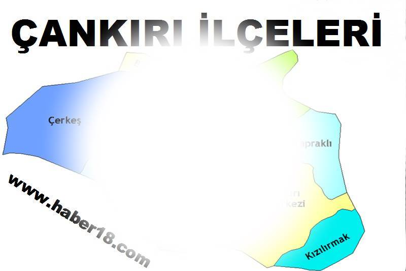 çankırı 18 - Merkez İlçe Dahil Çankırı'nın Kaç İlçesi Var